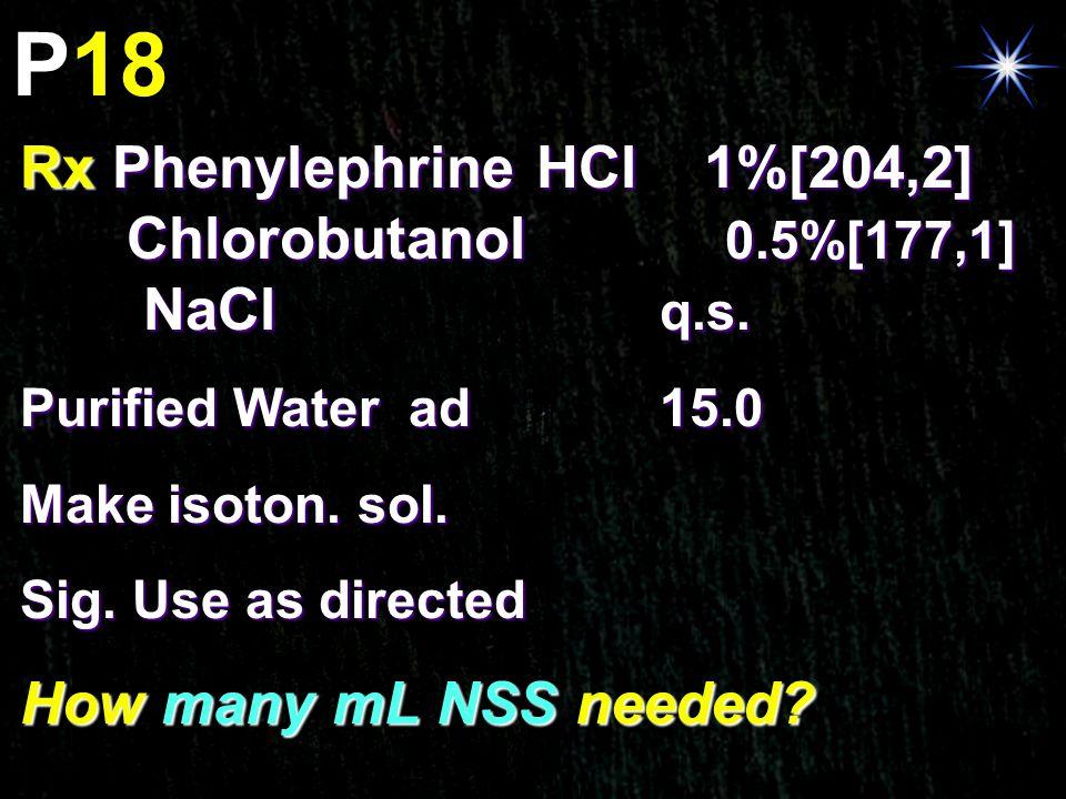 P18 Rx Phenylephrine HCl 1%[204,2] Chlorobutanol 0.5%[177,1] NaCl q.s.